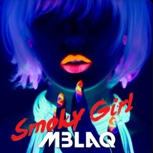 MBLAQ Smoky Girl