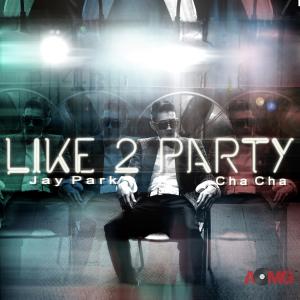Jay Park - I Like 2 Party