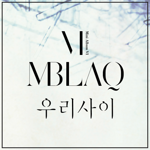 MBLAQ - Our Relationship