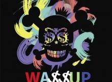 Wa$$up - Showtime